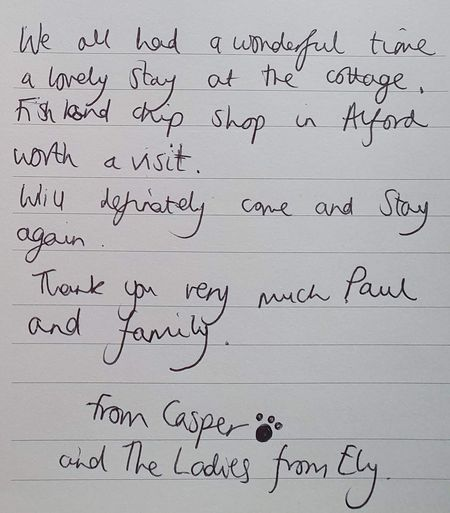 We all had a wonderful time a lovely stay at the cottage. Fish and chip shop in Alford worth a visit. Will definitely come and stay again. Thank you very much Paul and family. From Casper and The Ladies from Ely.